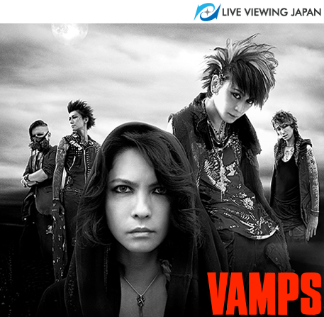 VAMPS_2015_LIVEVIEWINGJAPAN_DAY_O_PRODUCTIONS